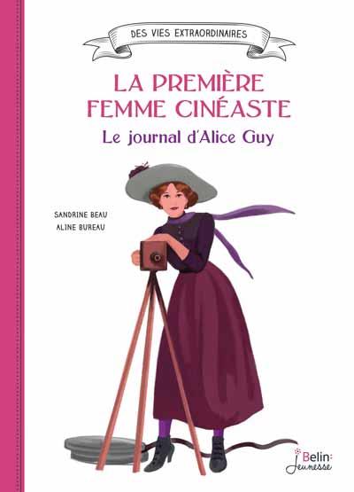 La première femme cinéaste- Le journal d'Alice Guy- prixaliceguy.com